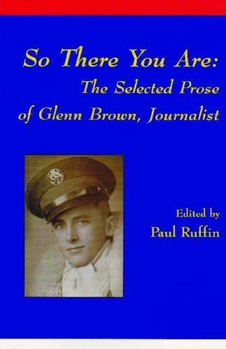 9781881515128: So There You Are: The Selected Prose of Glenn Brown