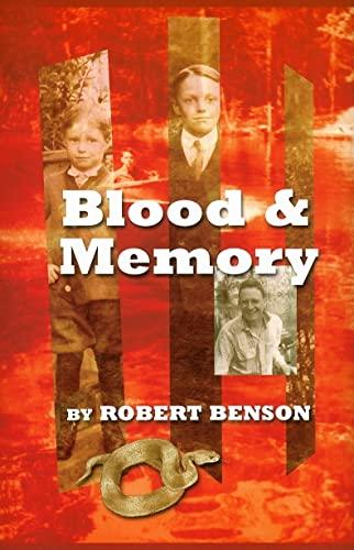 Blood and Memory: Robert Benson