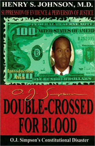 Double-Crossed for Blood: O.J. Simpson?s Constitutional Disaster