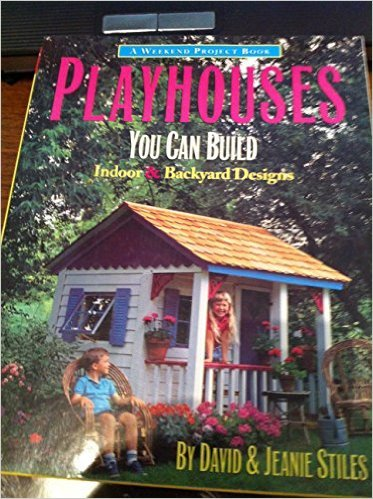 9781881527275: Playhouses You Can Build (A Weekend Project Book)