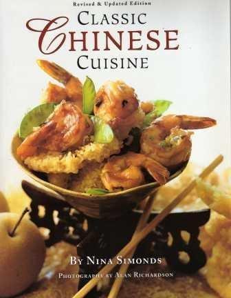 Classic Chinese Cuisine: Simonds, Nina