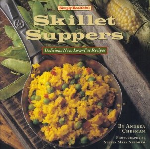 9781881527336: Simply Healthful Skillet Suppers: Delicious New Low-Fat Recipes (Simply Healthful Cookbook Series)