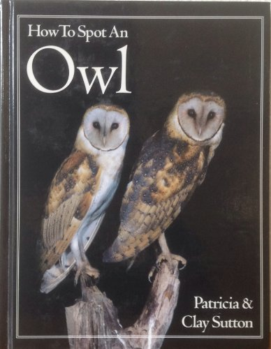 9781881527350: How to Spot an Owl (The How to Spot Series)