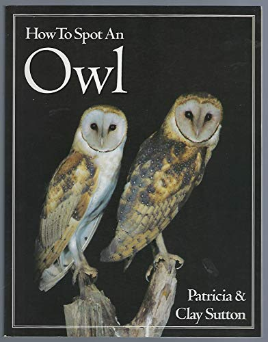 9781881527367: How to Spot an Owl