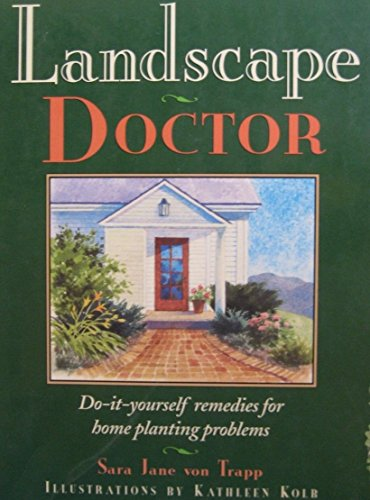 9781881527381: Landscape Doctor: Do-It-Yourself Remedies for Home Planting Problems
