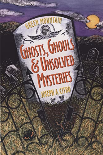 9781881527503: Green Mountain Ghosts, Ghouls & Unsolved Mysteries