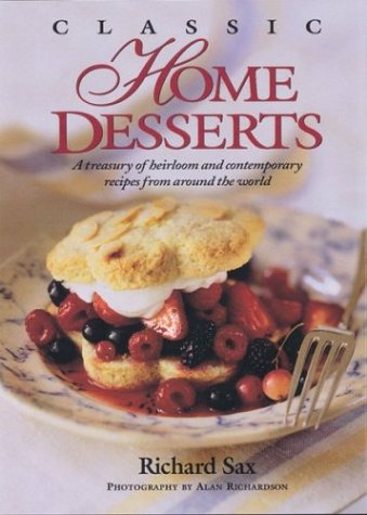 9781881527527: Classic Home Desserts - A Treasury of Heirloom & Contemporary Recipes from around the World