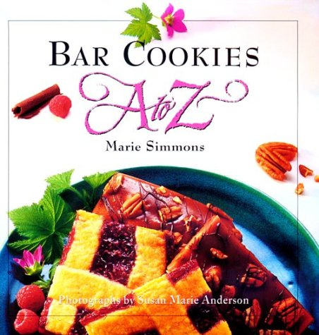 9781881527558: Bar Cookies A to Z (A to Z Cookbooks)