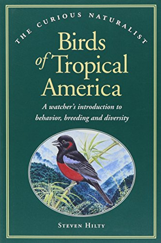 9781881527565: Birds of Tropical America (The Curious Naturalist)