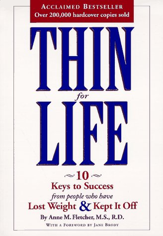 9781881527602: Thin for Life: 10 Keys to Success from People Who Have Lost Weight and Kept It Off