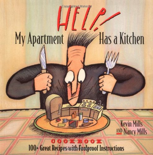 9781881527633: Help! My Apartment Has a Kitchen Cookbook: 100+ Great Recipes with Foolproof Instructions