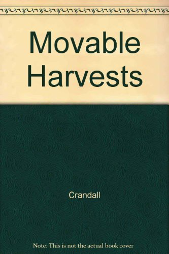 9781881527695: Movable Harvests: Fruits, Vegetables, Berries: The Simplicity and Bounty of Container Gardens