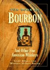 9781881527893: The Book of Bourbon: And other Fine American Whiskeys