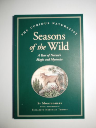 Seasons of the Wild: A Year of Nature's Magic and Mysteries.