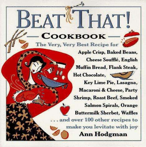 Beat That! Cookbook: Ann Hodgman
