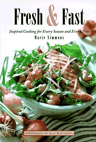 9781881527954: Fresh & Fast: Inspired Cooking for Every Season and Every Day