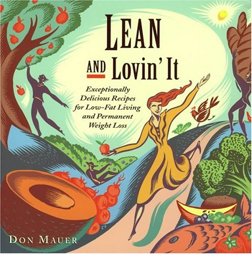 9781881527978: Lean and Lovin' It: Exceptionally Delicious Recipes for Low-Fat Living and Permanent Weight Loss