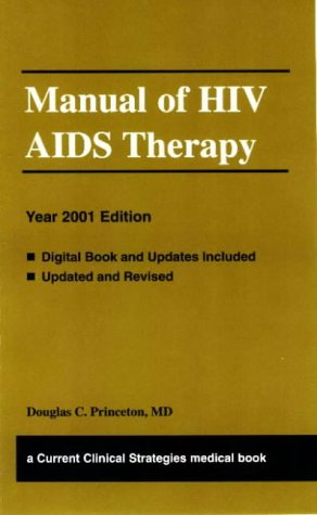 Manual of HIV/AIDS Therapy, 2000 Edition: Princeton, Douglas C.