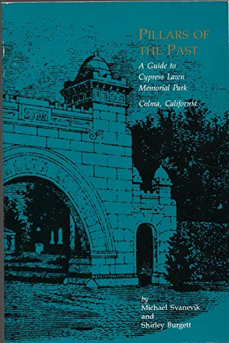 9781881529002: Pillars of the past: A guide to Cypress Lawn Memorial Park, Colma, California