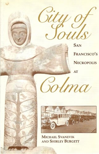 9781881529040: CITY OF SOULS: San Francisco's Necropolis at Colma