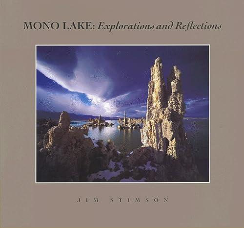 Mono Lake: Explorations and Reflections: Stimson, Jim R.