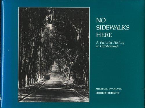 9781881529361: No Sidewalks Here: A Pictorial History of Hillsborough, California