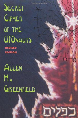 Secret Cipher of the Ufonauts: Greenfield, Allen H.