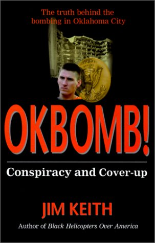 Okbomb!: Conspiracy and Cover-Up (9781881532088) by Jim Keith