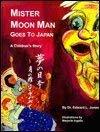 Mr. Moon Man Goes to Japan: Jones, Edward L.