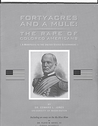 9781881533030: Forty Acres and a Mule: The Rape of Colored Americans (Colored Americans Civil War Series)