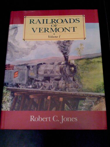Railroads of Vermont - Volume I