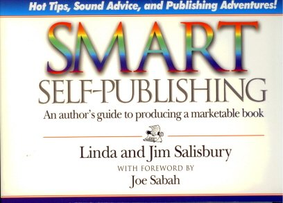 9781881539032: Smart Self-Publishing: An Author's Guide to Producing a Marketable Book : Hot Tips, Sound Advice, and Publishing Adventures from Authors, Distributors, Librarians, and Book