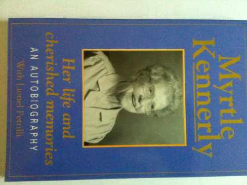 Her Life and Cherished Memories: An Autobiography: Kennerly, Myrtle with Lionel Petrilli