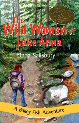 9781881539377: The Wild Women Of Lake Anna: A Bailey Fish Adventure (Bailey Fish Adventures)
