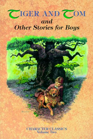 9781881545088: Tiger and Tom and Other Stories for Boys (Character Classics, Vol. 2)