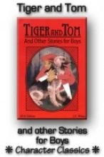 9781881545101: Tiger and Tom: And Other Stories for Boys (Character Classics, Volume 2)