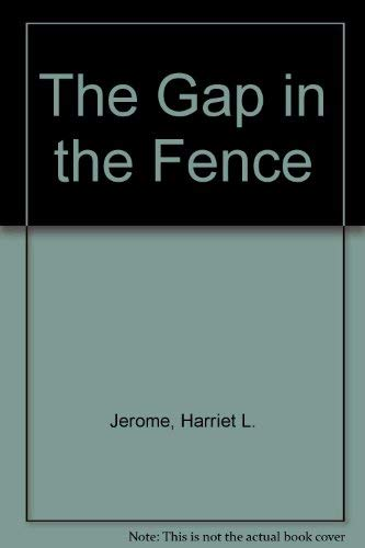 The Gap in the Fence: Harriet Louise Jerome