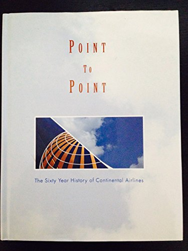 Point to point: The sixty year history of Continental Airlines: Scippa, Ray