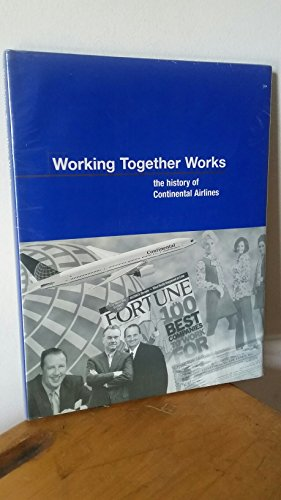 9781881547297: Working Together Works: The History Of Continental Airlines