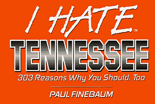 I Hate Tennessee (vol. 1) (I Hate series) (v. 1): Finebaum, Paul