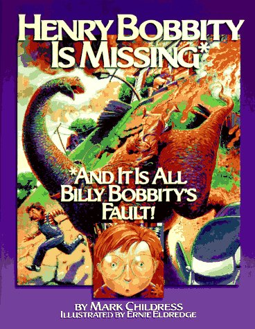 9781881548904: Henry Bobbity Is Missing: And It Is All Billy Bobbity's Fault!