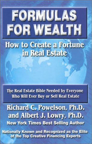 Formulas for Wealth : How to Create: Richard C. Powelson
