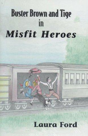 9781881554288: Buster Brown and Tige in Misfit Heroes
