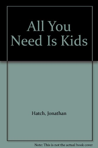 9781881567035: All You Need Is Kids