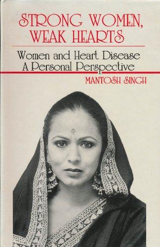 Strong Women, Weak Hearts: Singh, Mantosh
