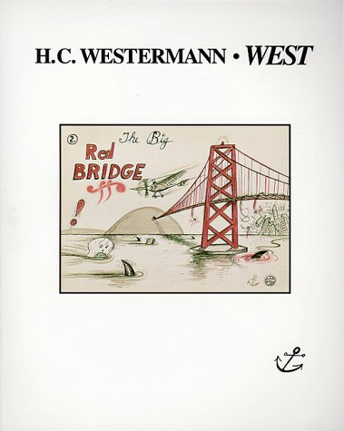 H.C. Westermann: West: King, David ; McKim-King, Melani (editors); Westermann, H. C.; Fitz Gibbon, ...