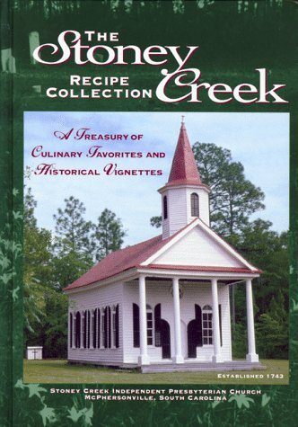 The Stoney Creek Recipe Collection: A Treasury of Culinary Favorites and Historical Vignettes: ...
