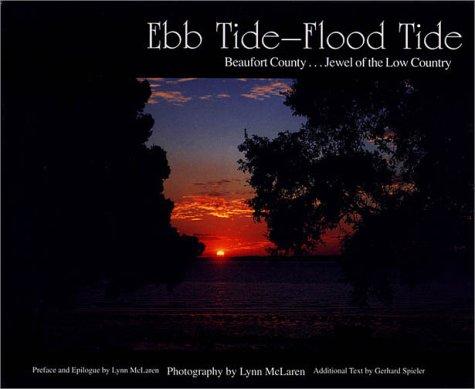 Ebb Tide-Flood Tide - Beaufort County. Jewel of the Low Country: Lynn McLaren