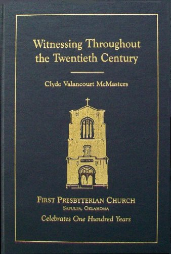 Witnessing Thoughout the Twentieth Century: First Presbyterian Church, Sapulpa, Oklahoma, ...