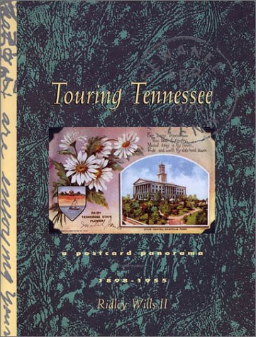Touring Tennessee: A Postcard Panorama, 1898-1955 (SIGNED COPY)